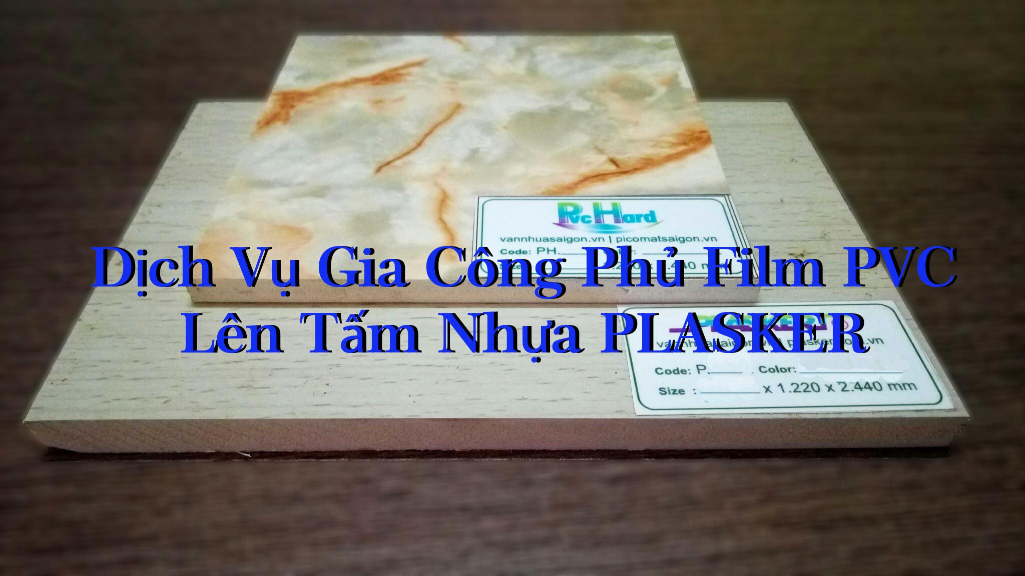 Dịch vụ gia công phủ film pvc trên tấm Plasker